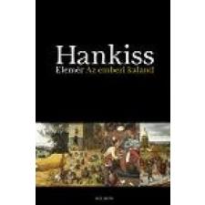 Hankiss Elemér Az emberi kaland irodalom