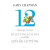 Harmat Kiadó Gary Chapman - Shannon Warden: 12 dolog, amit jó lett volna tudni, mielőtt szülők lettünk