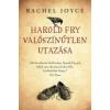 - HAROLD FRY VALÓSZÍNŰTLEN UTAZÁSA - KÖTÖTT