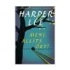 Harper Lee Harper Lee: Menj, állíts ort!