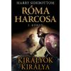 Harry Sidebottom KIRÁLYOK KIRÁLYA - RÓMA HARCOSA - 2. KÖNYV