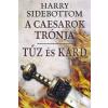 Harry Sidebottom SIDEBOTTOM, HARRY - TÛZ ÉS KARD