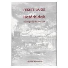 HATÁRHIDAK - ÖSSZEGYŰJTÖTT VERSEK irodalom