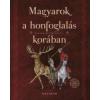 Helikon Kiadó Magyarok a honfoglalás korában