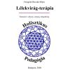 Holisztikus Pedagógia Lélekvirág, Bach virágterápia útmutató füzet