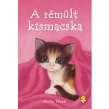 Holly Webb A rémült kismacska - kemény kötés gyermek- és ifjúsági könyv