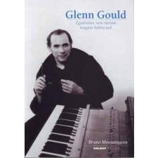 Holnap Kiadó Glenn Gould - Egyáltalán nem tartom magam különcnek klasszikus