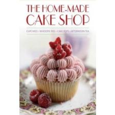 Home-Made Cake Shop: Cupcakes, Whoopie Pies, Cake Pops & Aft idegen nyelvű könyv