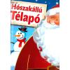 - - HÓSZAKÁLLÚ TÉLAPÓ