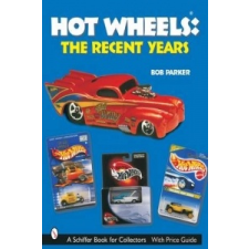 Hot Wheels Recent Years – Bob Parker idegen nyelvű könyv