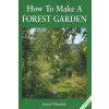 How to Make a Forest Garden – Patrick Whitefield