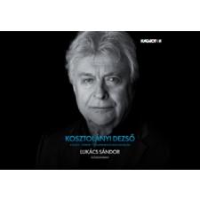 Hungaroton Lukács Sándor - Kosztolányi Dezső: A kulcs - Fürdés - Tengerszem és más novellák (Cd) fogó