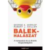 HVG Könyvek George A. Akerlof - Robert J. Shiller: Balekhalászat - A manipuláció és az átverés közgazdaságtana