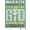 hvgorac Lap- és Könyvkiadó DAVID ALLEN: HATÉKONYSÁGNÖVELÉS STRESSZMENTESEN /AZ IDŐMENEDZSMENT ÚJ MÓDSZERTANA