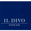 Il Divo Wicked Game (CD + DVD)