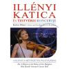 * Illényi Katica és Testvérei koncertje