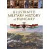 Illustrated military history of Hungary -