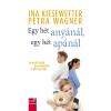 Ina Kiesewetter, Petra Wagner KIESEWETTER, INA-WAGNER, PETRA - EGY HÉT ANYÁNÁL, EGY HÉT APÁNÁL