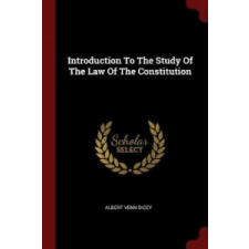 Introduction to the Study of the Law of the Constitution – ALBERT VENN DICEY idegen nyelvű könyv