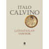 Italo Calvino LÁTHATATLAN VÁROSOK