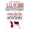 J. D. (Nora Roberts) Robb Halálos kötődés
