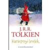 J. R. R. Tolkien TOLKIEN, J.R.R. - KARÁCSONYI LEVELEK - A SZERZÕ ILLUSZTRÁCIÓIVAL