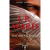 J. R. Ward : Halhatatlanság - Bukott angyalok