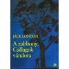Jack London A zubbony. Csillagok vándora