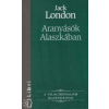 Jack London Aranyásók Alaszkában