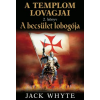 Jack Whyte A BECSÜLET LOBOGÓJA - A TEMPLOM LOVAGJAI 2.