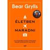 Jaffa Bear Grylls - Életben maradni (Új példány, megvásárolható, de nem kölcsönözhető!)