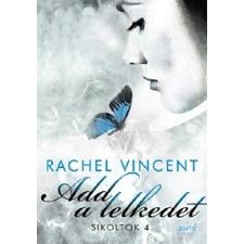 Jaffa Kiadó Rachel Vincent: Add a lelkedet - Sikoltók 4. gyermek- és ifjúsági könyv