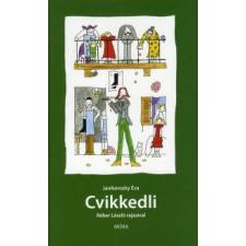 Janikovszky Éva CVIKKEDLI (ÚJ!) gyermek- és ifjúsági könyv