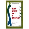 Janikovszky Éva: Kire ütött ez a gyerek? mesekönyv