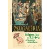 Jánoska Antal, Horváth Ferenc Jánoska Antal  És Horváth Ferenc:: Zsugaléria - Képeslap És Kártya A Humor Tükrében