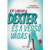 Jeff Lindsay LINDSAY, JEFF DEXTER ÉS A VÉGSÕ VÁGÁS