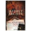 Jeffrey Archer BECSÜLETBELI ÜGY
