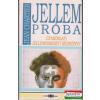 Jellempróba - gyakorlati jellemismereti kézikönyv