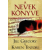 Jill Gregory, Karen Tintori A NEVEK KÖNYVE
