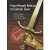 Jirí Bílek, Ladislav Cepicka, Karel Straka - From Princely Retinue to Garrison Town