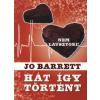 Jo Barrett HÁT ÍGY TÖRTÉNT - NEM LÁVSZTORI!