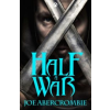 Joe Abercrombie Half a War - A hercegnő