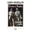 Johann Wolfgang Goethe, Friedrich Schiller GOETHE ÉS SCHILLER VÁLOGATOTT VERSEK