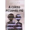 John Boyne A CSÍKOS PIZSAMÁS FIÚ