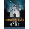 John Hart HART, JOHN - A MEGVÁLTÁS ÚTJÁN