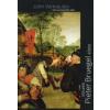 John Vermeulen TÁNC AZ AKASZTÓFA ALATT - Idősebb Pieter Bruegel élete