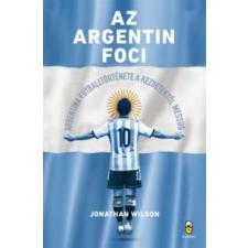 Jonathan Wilson Az argentin foci futball felszerelés