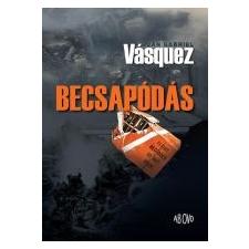 Juan Gabriel Vásquez BECSAPÓDÁS irodalom