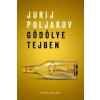 Jurij Poljakov POLJAKOV, JURIJ - GÖDÖLYE TEJBEN (ÚJ BORÍTÓ!)