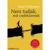 Jussi Valtonen : Nem tudják, mit cselekszenek